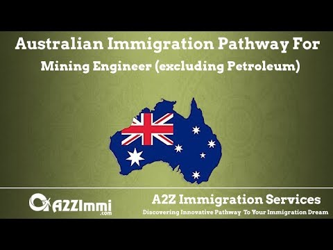 Australia Immigration Pathway for Mining Engineer (excluding Petroleum) (ANZSCO Code: 233611)