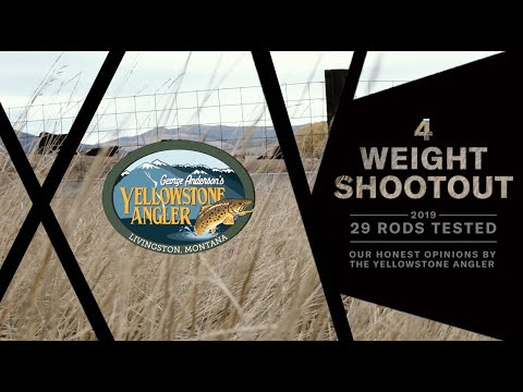 Yellowstone Angler 2019 Four Weight Shootout