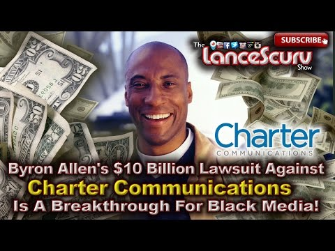 Byron Allen's $10 Billion Dollar Lawsuit Is A Breakthrough For Black Media!  The LanceScurv