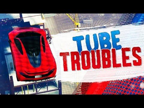 TUBE TROUBLES - GTA