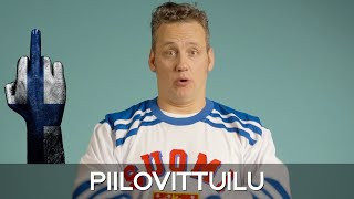 In Finland We Have This Thing Called... Piilovittuilu