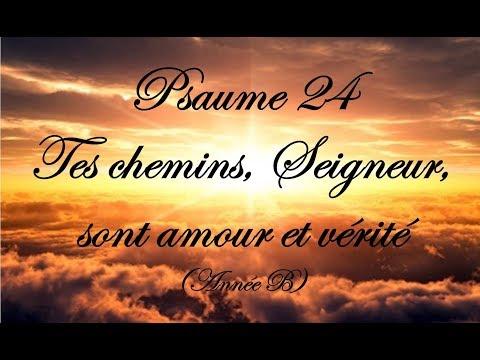 Psaume 24 - Tes chemins, Seigneur, sont amour et vérité (Année B)