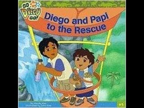 Go Diego Go Diego and Papi to the Rescue Book