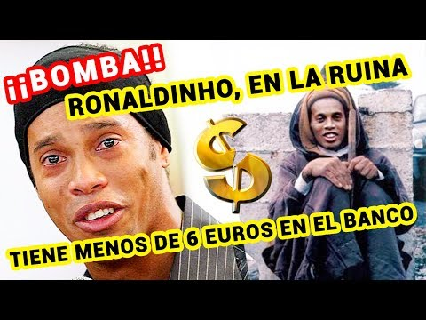 ¡Ronaldinho en Bancarrota! Tiene menos de 6 euros en el banco.
