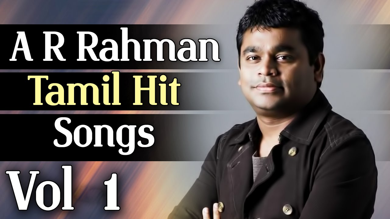 AR Rahman Tamil Movie Hit Songs