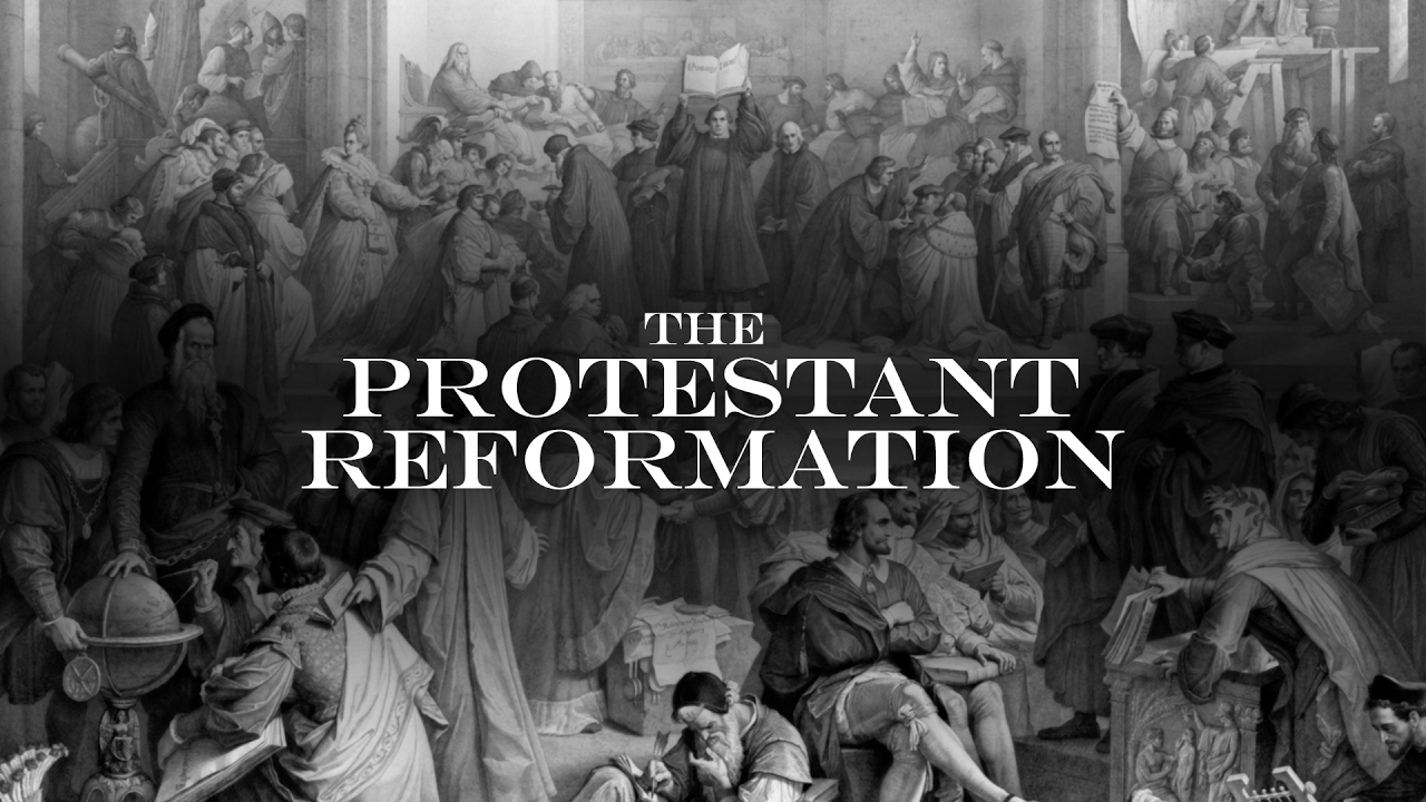 An introduction to the Protestant Reformation
