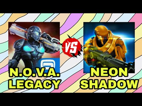 N.O.V.A. Legacy Vs Neon Shadow