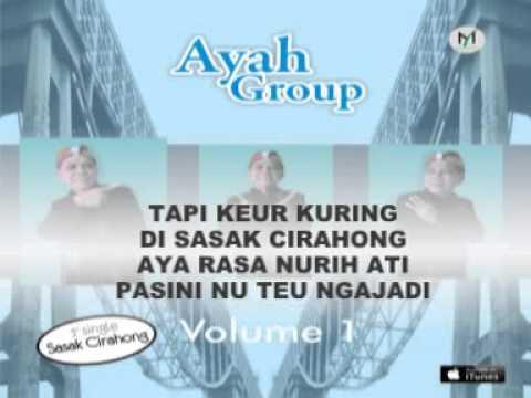 AYAH GROUP volume 1 - SASAK CIRAHONG (Video Lyric)