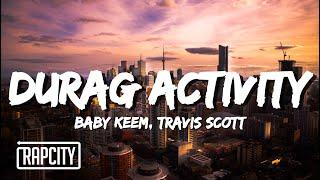 Baby Keem, Travis Scott - durag activity (Lyrics)