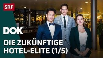Der harte Weg zur Hotel-Elite – In der Hotelfachschule Lausanne (1/5)   Doku   SRF DOK