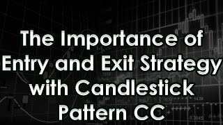 The Importance of Entry and Exit Strategy with Candlestick Pattern