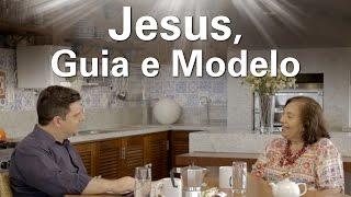Jesus: Guia e Modelo da Humanidade
