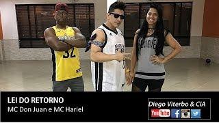 Lei do Retorno - MC Don Juan e MC Hariel / COREOGRAFIA Diego Viterbo & CIA