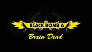 Black Bomb A - Brain Dead