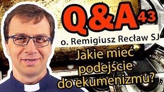 Ekumenizm - dobry czy zły?  [Q&A#43] - o. Remigiusz Recław SJ