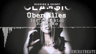 Bushido X Shindy - ÜBER ALLES (feat. Ali Bumaye) [INSTRUMENTAL REMAKE] prod. by Emiraybeats