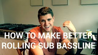 How to make a better rolling sub bassline - Tech house tutorial