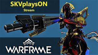 SKVplaysON - WARFRAME - Making use of the login drop chance reward, Stream, [ENGLISH] PC Gameplay