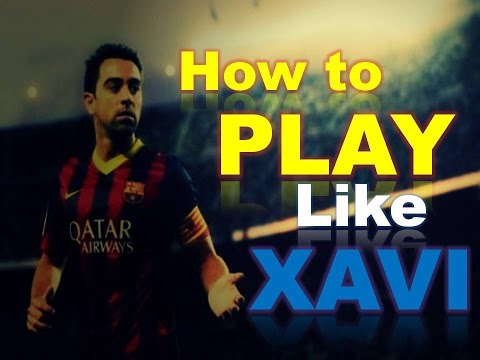 "Xavi Hernandez analysis - ""How to play like Xavi"""