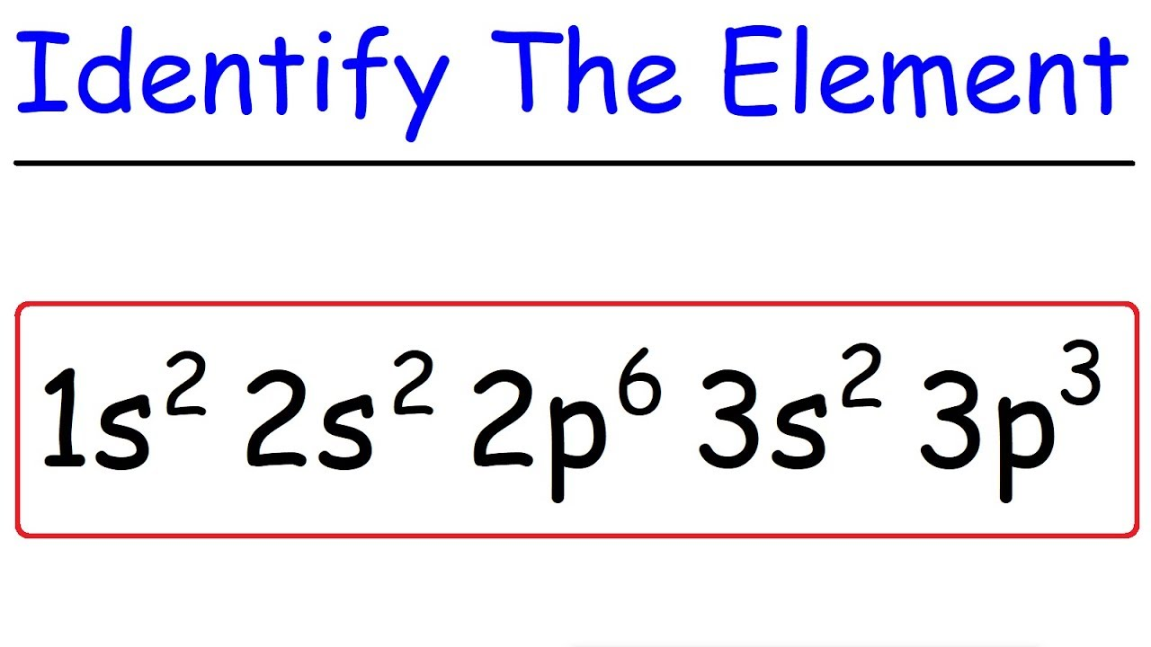 Electron Configuration How To Identify The Element Youtube