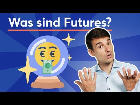Was sind Futures? Futures Erklärung auf Deutsch | Finanzlexikon