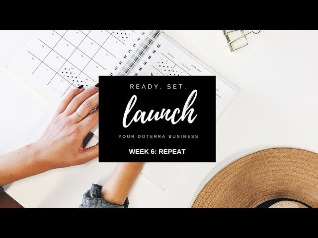 WEEK SIX: : REPEAT🌿 Ready, Set, LAUNCH