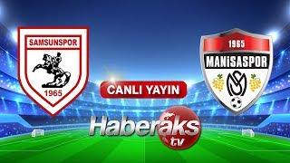 CANLI YAYIN! Yılport Samsunspor - Manisaspor