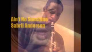 Ain't No Sunshine Cover ~ Sabrii Anderson