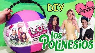 LOL Big Surprise DIY Los Polinesios con Reto Polinesio | Muñecas y juguetes con Andre para niños