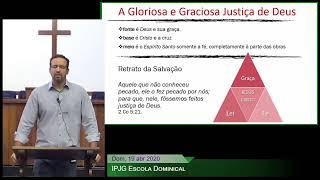 Escola Dominical - A Gloriosa e Graciosa Justiça de Deus