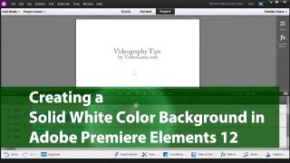 Creating a Solid White Color Background | Adobe Premiere Elements Training #2 | VIDEOLANE.COM