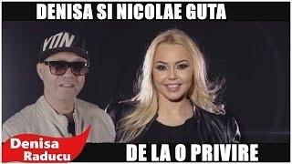 DENISA ȘI NICOLAE GUȚĂ - DE LA O PRIVIRE (videoclip original)HIT 2016 manele noi Iunie