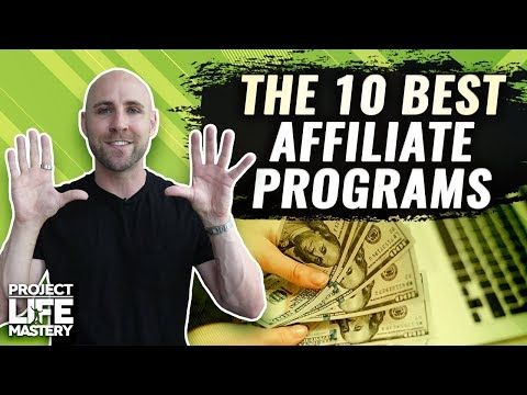 10 Best Affiliate Marketing Programs To Make Money From In 2019