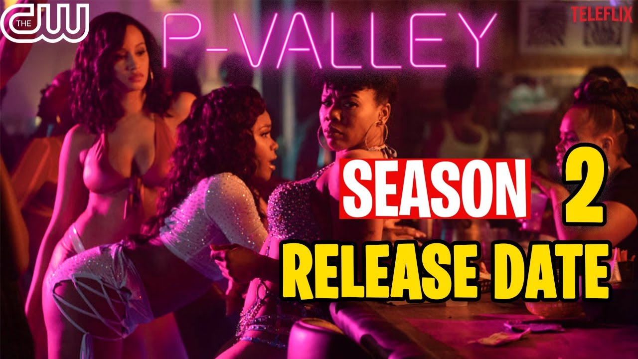Download P-Valley Season 2 Release Date, Cast And Plot - What We Know So Far