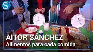 Recomendaciones para cada comida | Aitor Sánchez en 'Saber vivir'
