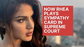 Now Rhea Plays Sympathy Card in Supreme Court l