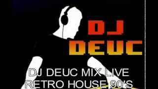 DJ DEUC MIX LIVE RETRO HOUSE  90's ÉPISODE I