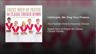 Hallelujah, We Sing Your Praises