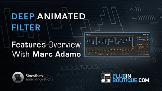 Sinevibes Deep Animated Filter AU Plugin - Features Review
