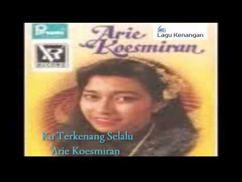 Kuterkenang Selalu (Arie Koesmiran)