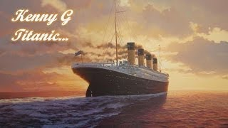 Download Kenny G - Titanic ( My Heart Will Go On )
