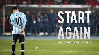 Lionel messi - start again ● motivational & inspirational video | 2016 hd