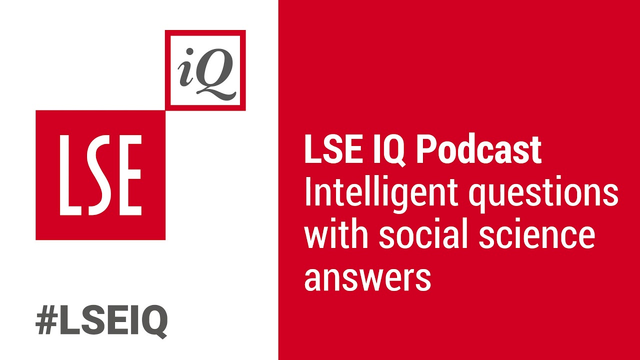 LSE IQ Episode 27 | What can we learn from the 2011 riots?
