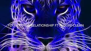 Young thug - relationship ft future clean