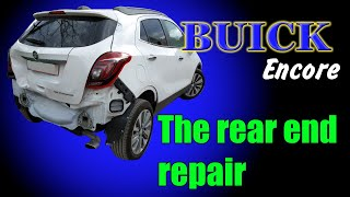 Buick Encore(Opel Moka). The rear end repair. Ремонт задней части.