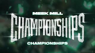 Meek Mill - Championships [ Audio]