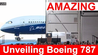 Unveiling of the New Boeing 787 Dreamliner Aircraft AMAZING PLANE
