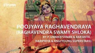 Poojyaya Raghavendraya(Raghavendra Swamy Shloka) by P. Unnikrishnan & (Young Superstars)
