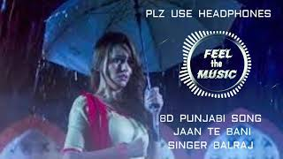 8D Punjabi Song | Jaan Tay Bani | Balraj | G Guri | Plz Use Headphones |