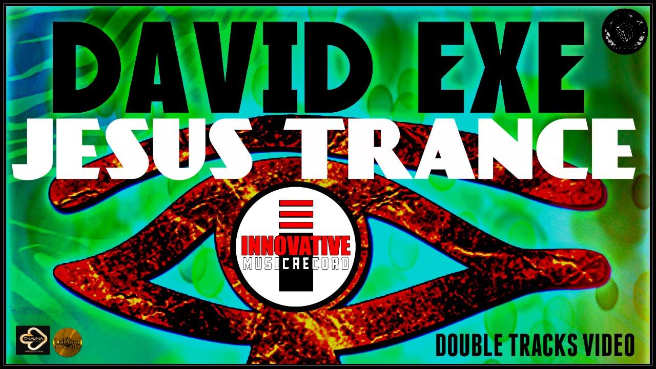 DAVID EXE - JESUS OF TRANCE [Double Tracks Video] - YouTube